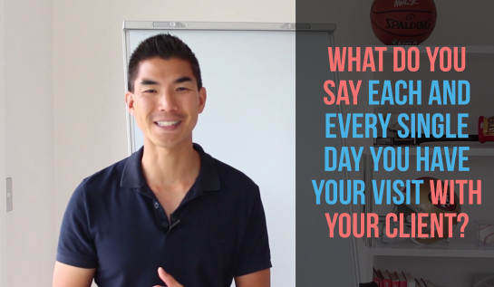 What do you say each and every single day you have your visit with your client